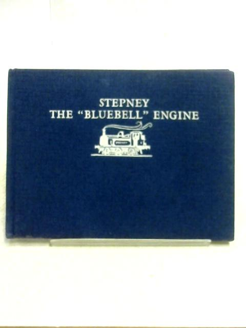 Stepney: The 'Bluebell' Engine by Wilbert Awdry
