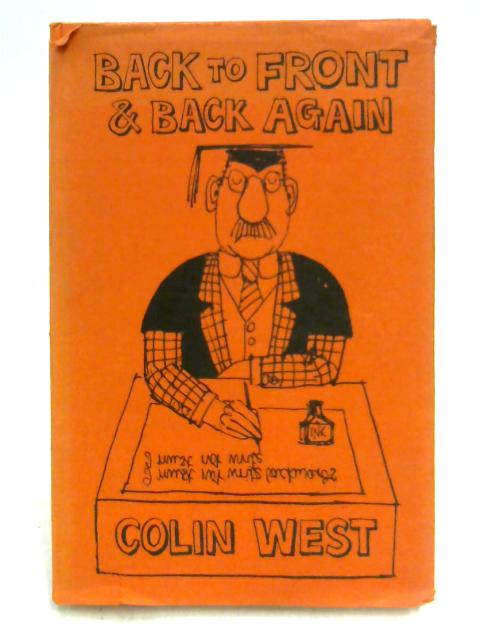 Back to Front and Back Again by C. West