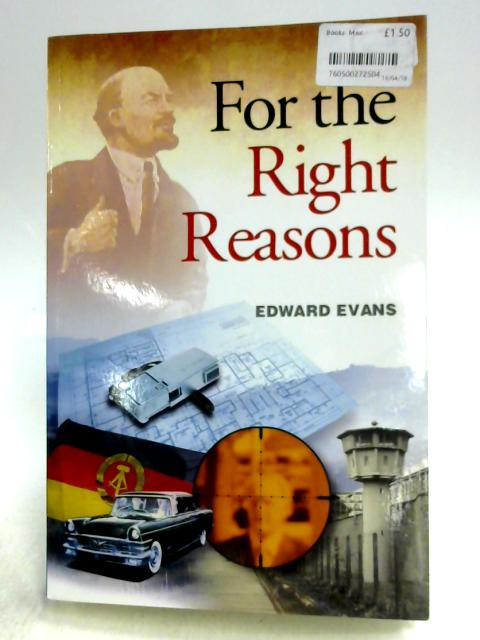 For the Right Reasons By Edward Evans