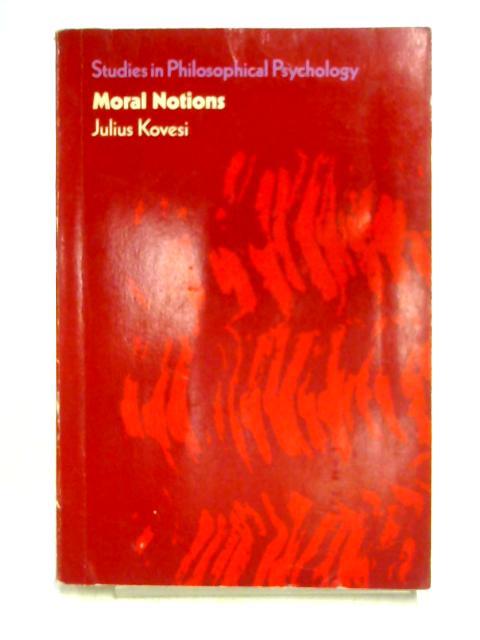 Moral Notions by Julius Kovesi
