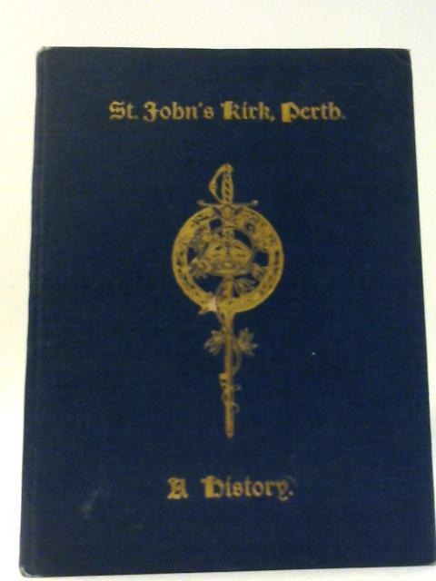 St. John'S Kirk, Perth, A History by Hunter, Thomas