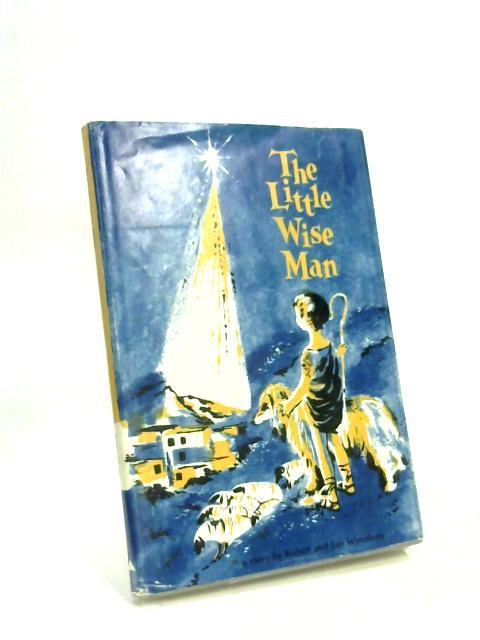 The Little Wise Man By Robert Wyndham