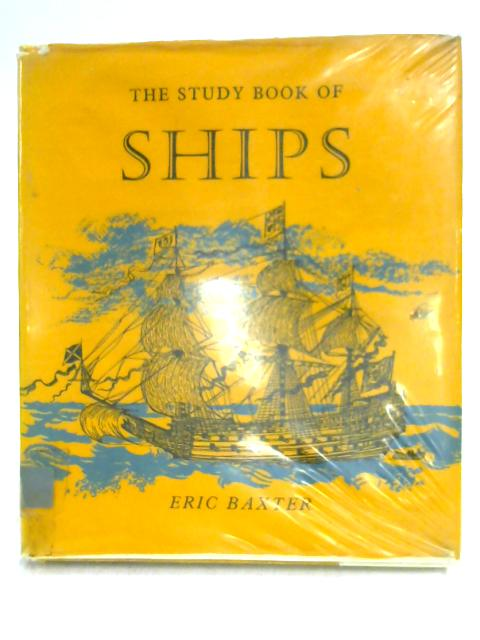 The Study Book of Ships by Eric Baxter