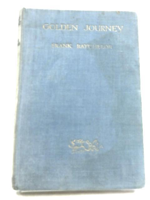 Golden Journey by Frank Batchelor