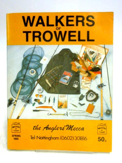 Walkers of Trowell: The Anglers' Mecca By Unknown
