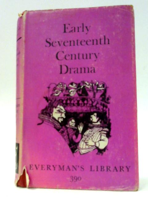 Early Seventeenth Century Drama by Lawrence, Robert G Ed