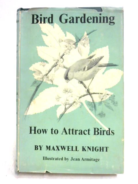 Bird Gardening by Maxwell Knight