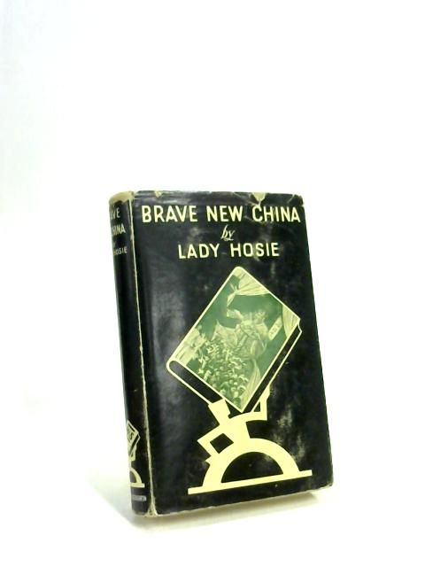 Brave New China. by Lady Hosie