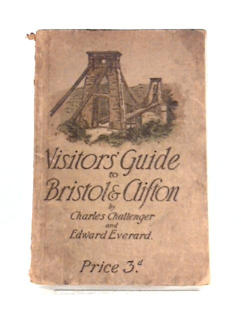 Visitors Guide to Bristol and Clifton by Challenger and Everard