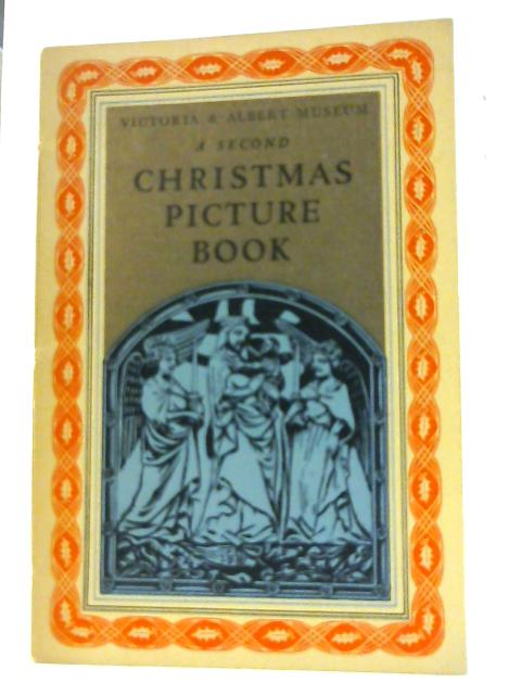 Victoria and Albert Museum: A Second Christmas Picture Book: Small Picture Book No. 38 By Unknown