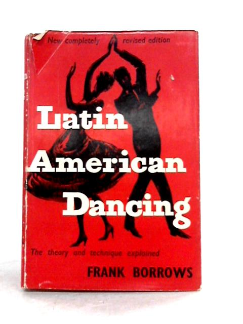 Theory and Technique of Latin American Dancing by Frank Borrows