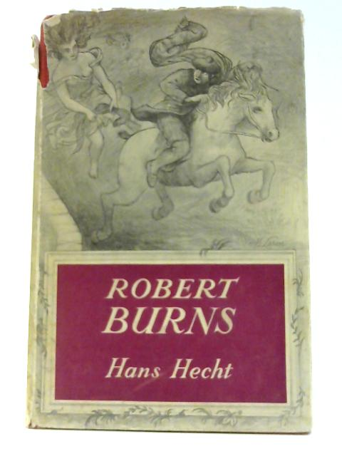 Robert Burns the Man and His Work by Hans Hecht: