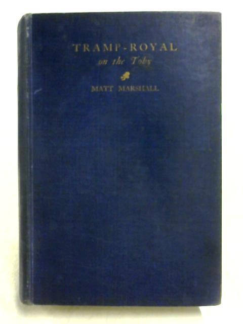 Tramp-Royal on the Toby by Matt Marshall