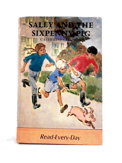 Sally and the Sixpenny Pig by Catherine Christian