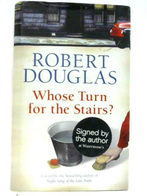 Whose Turn for the Stairs? by Douglas, Robert