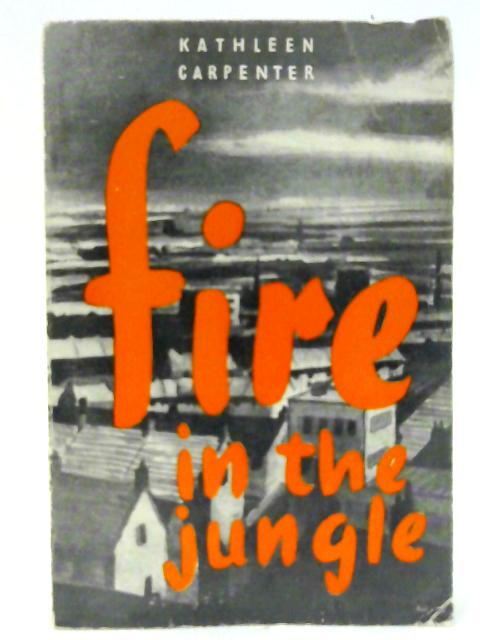 Fire in the Jungle by Carpenter, Kathleen