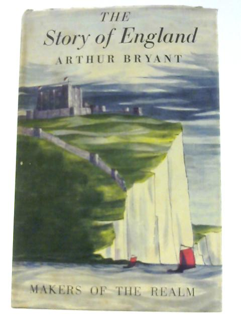 Story of England: Makers of the Realm by Arthur Bryant