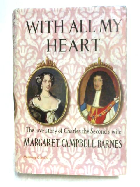 With All My Heart By Margaret Campbell Barnes