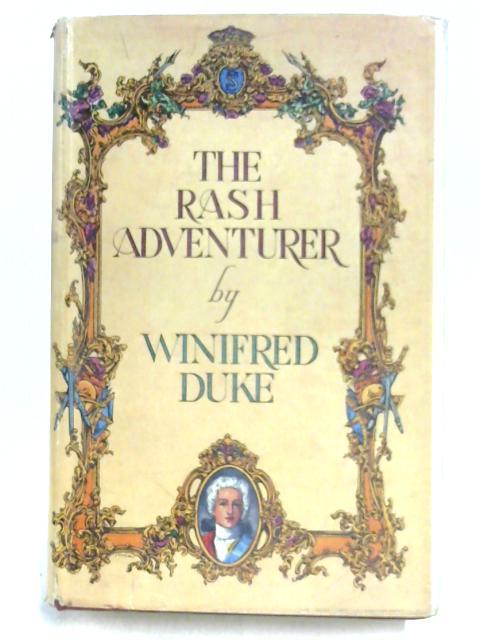 The Rash Adventurer by Winifred Duke