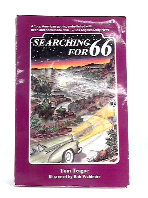 Searching for 66 By Tom Teague