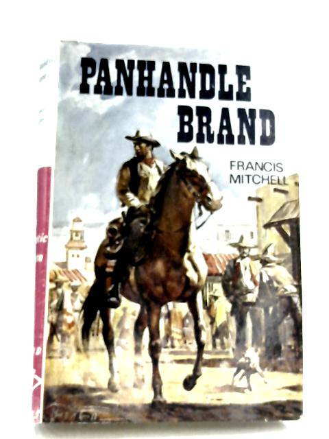 Panhandle Brand By Francis Mitchell
