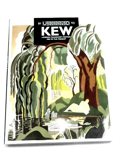 By Underground To Kew by J. Riddell & W. T. Stearn