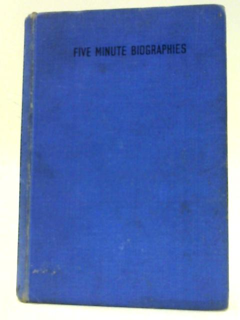 Five Minute Biographies by Carnegie, Dale