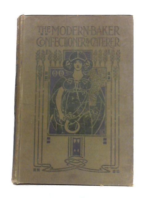The Modern Baker Confectioner and Caterer Volume II by J. Kirkland (ed)