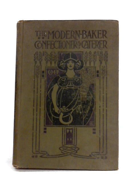 The Modern Baker Confectioner and Caterer: Vol VI by J. Kirkland (ed)