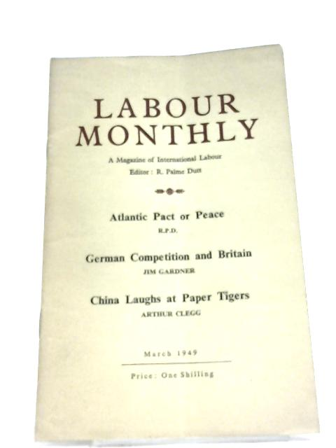 Labour Monthly March 1949 By R. Palme Dutt (Editor)