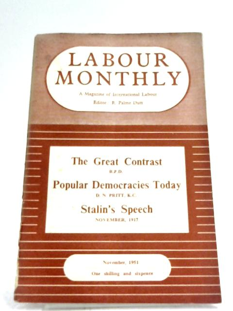 Labour Monthly November 1951 by R. Palme Dutt (Editor)