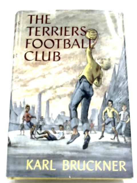 The Terriers Football Club By Karl Bruckner