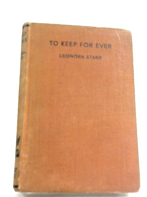 To Keep For Ever by Leonora Starr