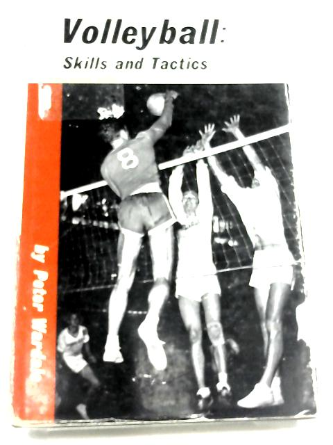 Volleyball: Skills And Tactics by Peter Wardale