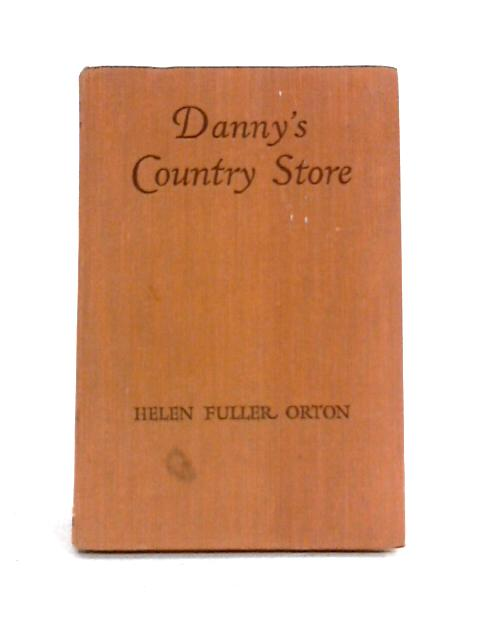 Danny's Country Store By Helen Fuller Orton