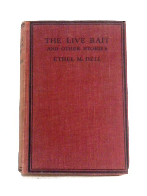 The Live Bait and Other Stories by Ethel M. Dell