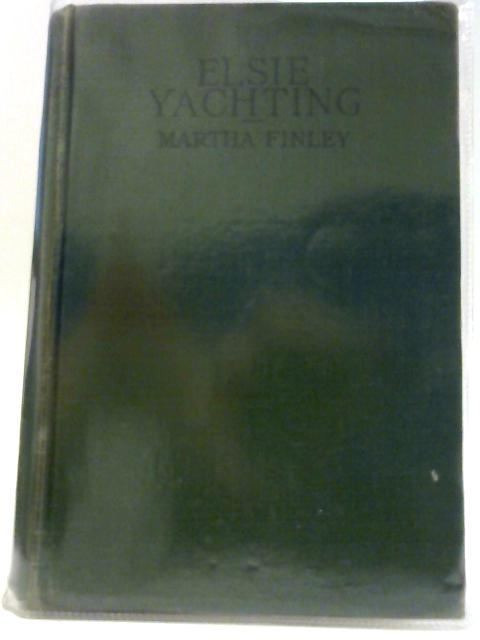 Elsie's Yachting with The Raymonds by Martha Finley (Farquharson)