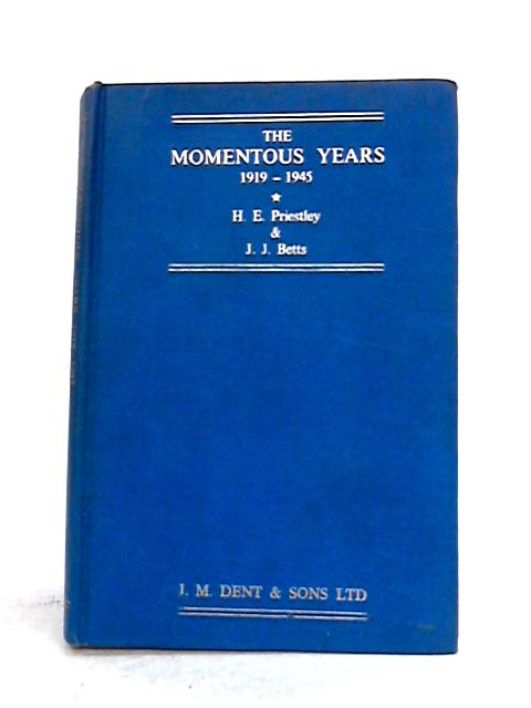 The Momentous Years 1919-1945 By H.E. Priestley