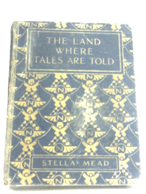 The Land Where Tales Are Told by Stella Mead