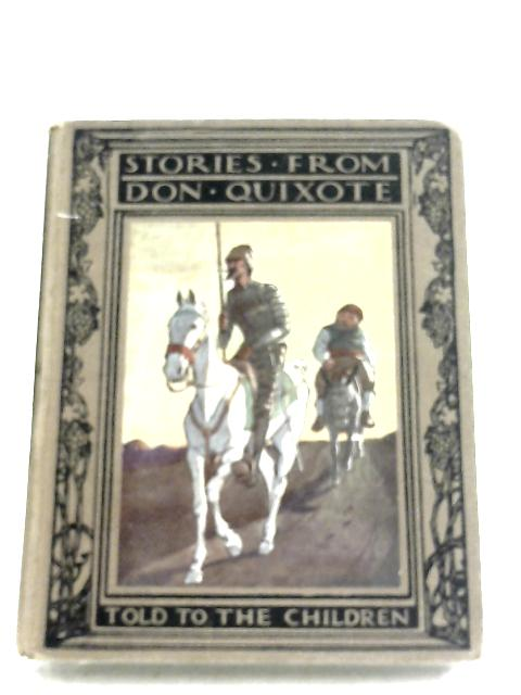 Stories From Don Quixote by Miguel De Cervantes & John Lang
