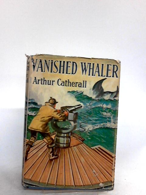 Vanished Whaler (Apex series) by Catherall, Arthur