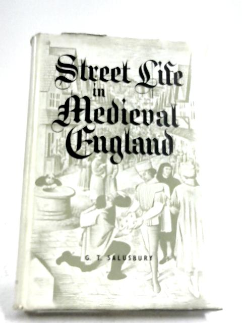 Street Life In Medieval England by G. T. Salusbury