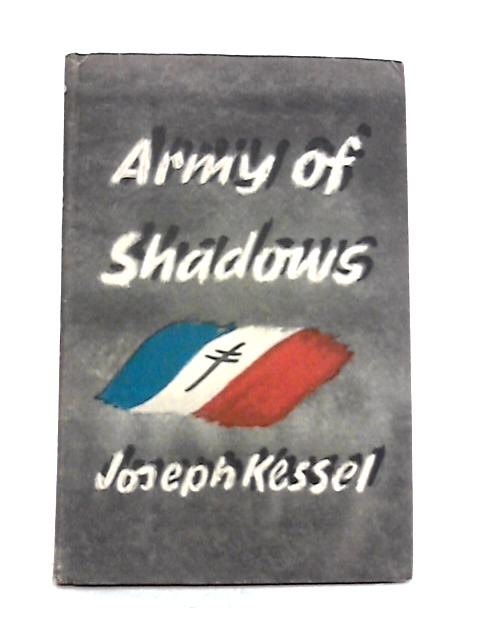 Army Of Shadows by Joseph Kessel