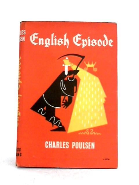 English Episode: A Tale of the Peasants' Revolt of 1381 by Charles Poulsen