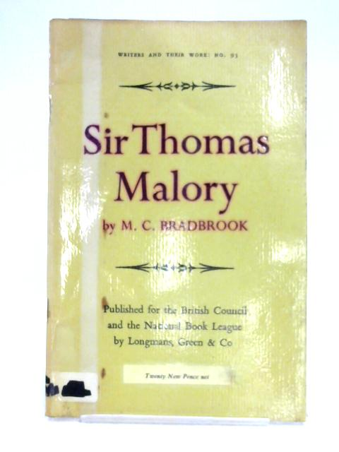 Sir Thomas Malory by M.C. Bradbrook