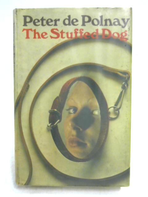 The Stuffed Dog by Peter de Polnay