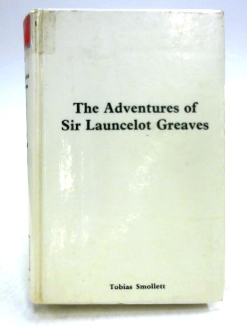 The Adventures of Sir Launcelot Greaves and the Adventures of and Atom by Tobias Smollett