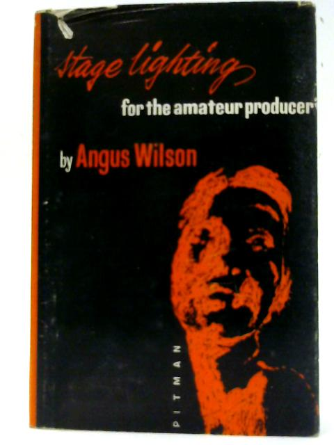 Stage Lighting for the Amateur Producer by Angus Wilson
