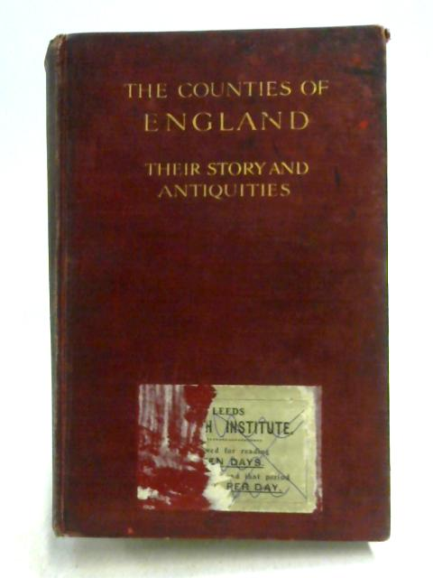 The Counties of England: Their Story and Antiquities Vol II by P.H. Ditchfield