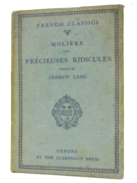 Precieuses Ridicules, Les by Moliere